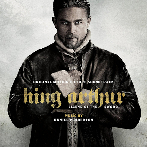 King Arthur: Legend of the Sword –<br>Daniel Pemberton