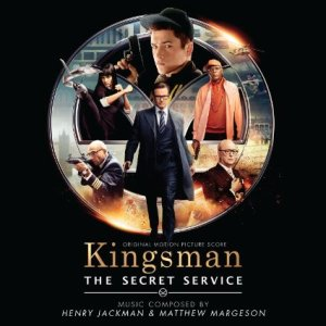Kingsman – The Secret Service –<br>Henry Jackman & Matthew Margeson