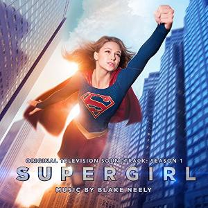 """Supergirl – Blake Neely:<br>""""Strahlende Helden"""""""